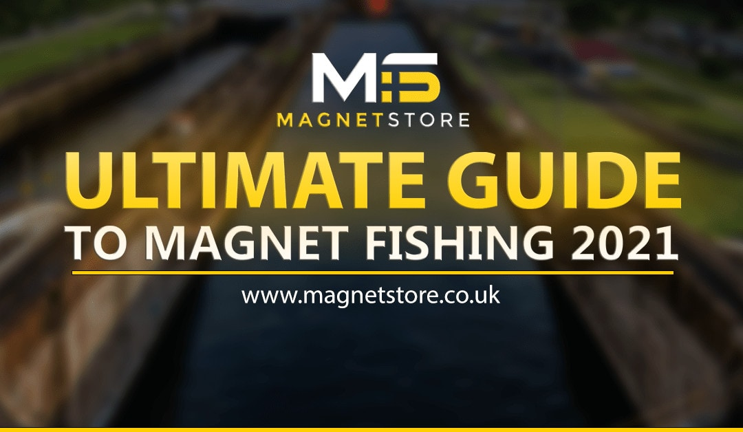 The Ultimate Guide To Magnet Fishing 2021